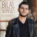 دانلود آهنگ محلی ترکی آذری Bilal Sonses Iki Kelime
