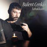 دانلود آهنگ محلی غمگین ترکی Bulent Cenkci Tahakkum