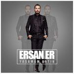 دانلود آهنگ محلی غمگین ترکی Ersan Er Yasamam Artik