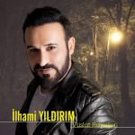 دانلود آهنگ محلی غمگین ترکی Ilhami Yildirim Vuslat Hayalleri