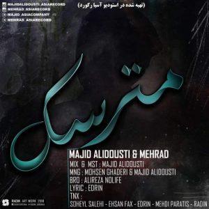 دانلود آهنگ جدید مجید علی دوستی و مهراد مترسک