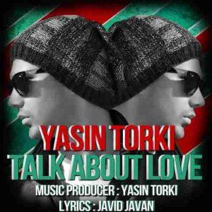 دانلود آهنگ یاسین ترکی از عشق صحبت کن