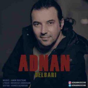 دانلود آهنگ جدید عدنان دلبری