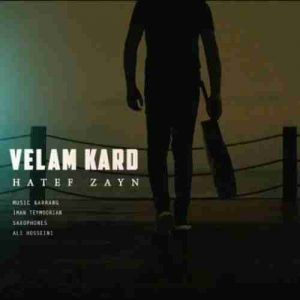 Hatef Zayn Velam Kard 300x300 دانلود آهنگ جدیدهاتف زین ولم کرد