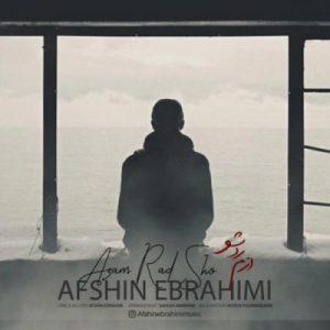 دانلود آهنگ جدید افشین ابراهیمی ازم رد شو