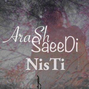 دانلود آهنگ جدید آرش سعیدی نیستی